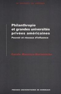 Carole Masseys-Bertonèche - Philanthropie et grandes universités privées américaines : pouvoir et réseaux d'influence.