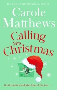 Carole Matthews - Calling Mrs Christmas.