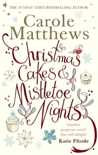 Carole Matthews - Christmas Cakes and Mistletoe Nights - The one book you must read this Christmas.