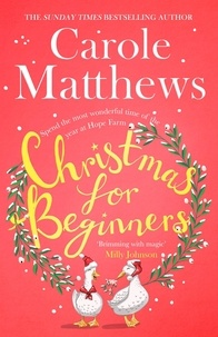 Carole Matthews - Christmas for Beginners - Fall in love with the ultimate festive read from the Sunday Times bestseller.