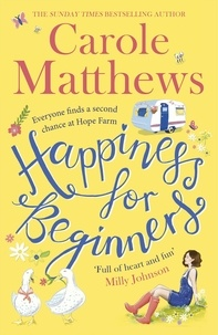 Carole Matthews - Happiness for Beginners - Fun-filled, feel-good fiction from the Sunday Times bestseller.