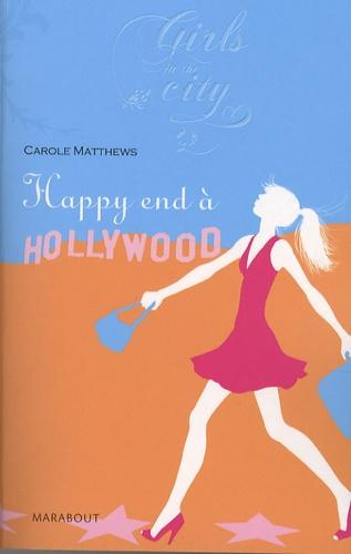 Carole Matthews - Happy End à Hollywood.