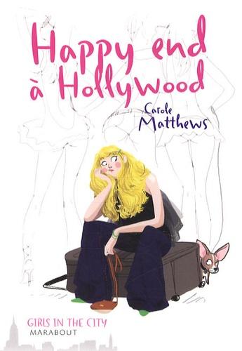 Carole Matthews et Sylvie Del Cotto - Happy end à Hollywood.