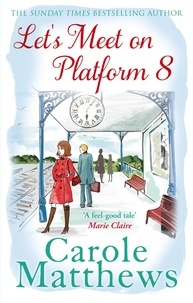 Carole Matthews - Let's Meet on Platform 8.