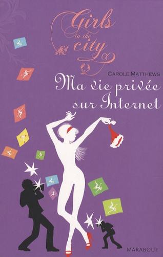 Carole Matthews - Ma Vie privée sur Internet.
