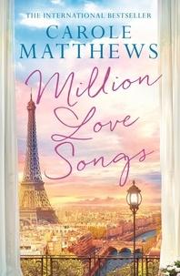 Carole Matthews - Million Love Songs - The laugh-out-loud, feel-good read.