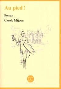 Carole Mijeon - Au pied !.