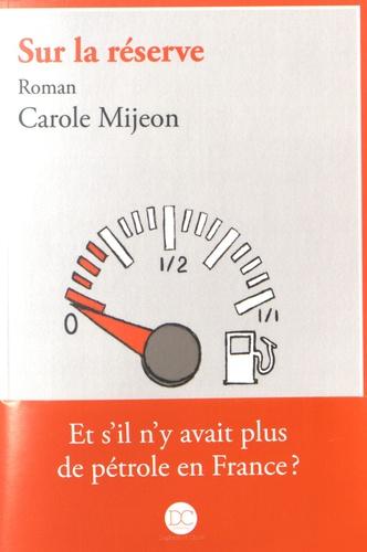 Carole Mijeon - Sur la réserve.