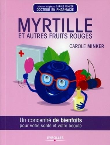 Myrtille et autres fruits rouges. Un concentré de bienfaits pour votre santé et votre beauté