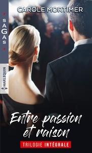Carole Mortimer - Entre passion et raison - Un fascinant mystère - Un désir plus fort que tout - L'enfant d'une nuit.