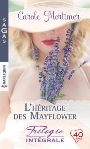 Carole Mortimer - L'héritage des Mayflower - Le feu d'un regard ; Etrange attirance ; Troublant ennemi.