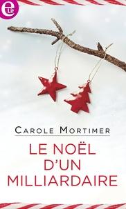 Carole Mortimer - Le Noël d'un milliardaire.