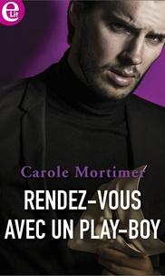 Carole Mortimer - Rendez-vous avec un play-boy.