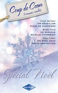 Carole Mortimer et Brenda Novak - Un réveillon plein de surprises - Le miracle qu'elle attendait... - Un Noël sous haute protection.