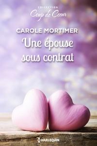 Carole Mortimer - Une épouse sous contrat.