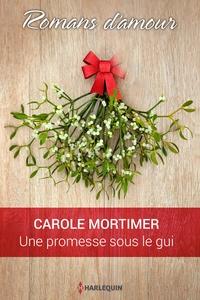 Carole Mortimer - Une promesse sous le gui.