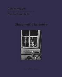 Carole Naggar et Christer Strömholm - PDUP 4 : Giacometti à la fenêtre.
