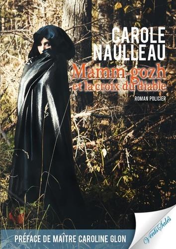 Carole Naulleau - Mamm-gozh et la croix du diable.
