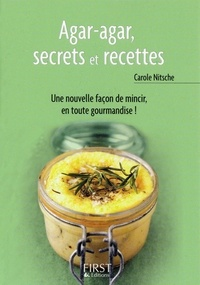 Carole Nitsche - Agar-agar, secrets et recettes.