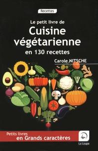Carole Nitsche - Cuisine végétarienne en 130 recettes.