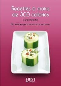 Carole Nitsche - Recettes à moins de 300 calories.