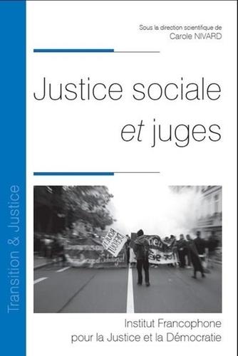 Carole Nivard - Justice sociale et juges - Les juges, nouveaux acteurs des luttes sociales ?.