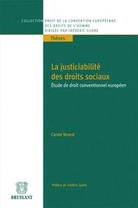 Carole Nivard - La justiciabilité des droits sociaux - Etudes de droit conventionnel européen.