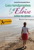 Carole Pierrehumbert Heuri - Les Randonnées d'Eloïse autour du Léman - 20 itinéraires pour poussettes et jeunes marcheurs.