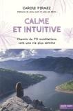 Carole Pirmez - Calme et intuitive - Chemin de 70 méditations vers une vie plus sereine.