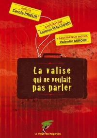 Carole Prieur - La valise qui ne voulait pas parler.
