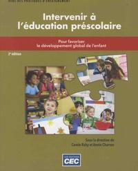 Carole Raby et Annie Charron - Intervenir à l'éducation préscolaire.