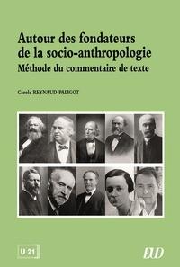 Carole Reynaud-Paligot - Autour des fondateurs de la socio-anthropologie - Méthode du commentaire de texte.