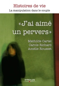 Carole Richard et Mathilde Cartel - J'ai aimé un pervers.