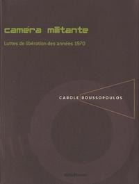 Carole Roussopoulos - Caméra militante - Luttes de libération des années 1970. 1 DVD