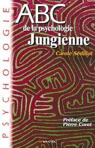 Carole Sédillot - ABC de la psychologie jungienne.