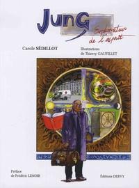 Carole Sédillot - Jung, explorateur de l'esprit.
