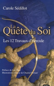 Carole Sédillot - La Quête du Soi - Les 12 Travaux d'Hercule.