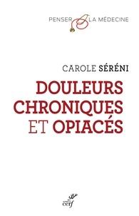 Carole Séréni - Douleurs chroniques et opiacés.