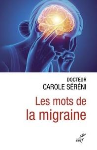 Carole Séréni - Les mots de la migraine.
