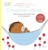 Carole Serrat et Laurent Stopnicki - Comptines câlines - Mon premier éveil bien-être et relaxation. 1 CD audio MP3