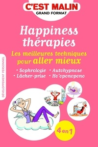 Carole Serrat et Jean-Michel Jakobowicz - Happiness thérapies - Les meilleures techniques pour aller mieux.