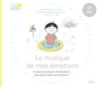 Carole Serrat et Laurent Stopnicki - La musique de mes émotions - 12 séances ludiques de relaxation pour apprivoiser mes émotions. 1 CD audio MP3
