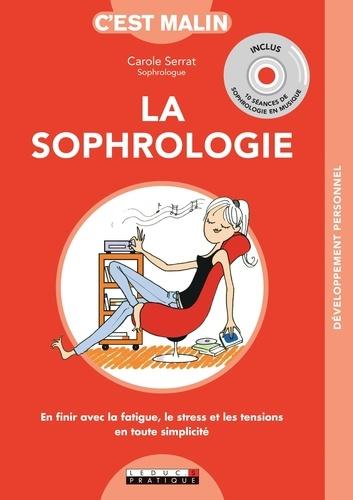 Carole Serrat - La sophrologie c'est malin. 1 CD audio