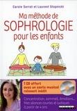 Carole Serrat et Laurent Stopnicki - Ma méthode de sophrologie pour les enfants. 1 CD audio