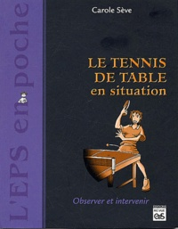 Carole Sève - Le tennis de table en situation.