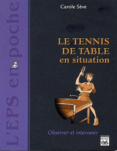 Carole Sève - Le tennis de table en situation.