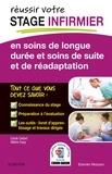 Carole Siebert et Hélène Trapy - Réussir votre stage infirmier en soins de longue durée et soins de suite et de réadaptation.