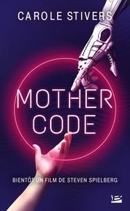 Carole Stivers - Mother Code.