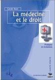 Carole Swan - La médecine et le droit - Pratiques et évolutions.
