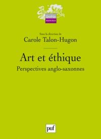 Carole Talon-Hugon - Art et éthique - Perspectives anglo-saxonnes.